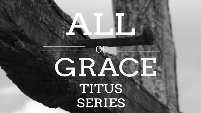 All Of Grace Series - Part 3